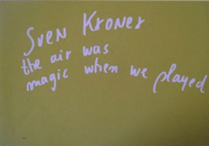 Sven Kroner, THE AIR WAS MAGIC WHEN WE PLAYED, Galerie Fons Welters, Amsterdam 2011
